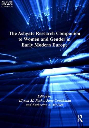 The Ashgate Research Companion to Women and Gender in Early Modern Europe (Ashgate Research Companions) by Routledge