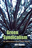 Green Syndicalism, Jeff Shantz, 0815633076