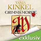 Grimms Morde Hörbuch von Tanja Kinkel Gesprochen von: Vanida Karun
