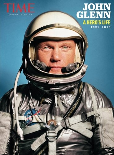 TIME John Glenn: A Hero's Life