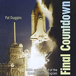 Final Countdown: NASA and the End of the Space Shuttle Program Audiobook