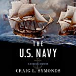 The U.S. Navy: A Concise History | Craig L. Symonds