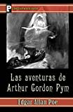 Las Aventuras de Arthur Gordon Pym, Edgar Allan Poe, 1480064513