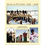 Inuvik in Pictures: 1958-2008