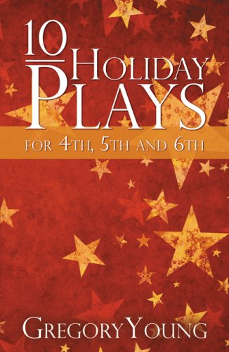 Download 10 Holiday Plays for 4th, 5th and 6th Graders PDF