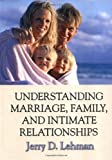 Understanding Marriage, Family, and Intimate Relationships, Lehman, Jerry D., 0398076065
