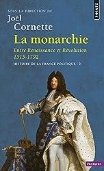 Histoire de la France politique : Tome 2, La Monarchie, Entre Renaissance et Révolution 1515-1792