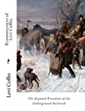 img - for Reminiscences of Levi Coffin,: The Reputed President of the Underground Railroad by Levi Coffin (2010-09-07) book / textbook / text book