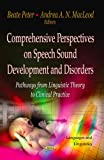 Comprehensive Perspectives on Speech Sound Development and Disorders, Beate Peter and Andrea A. N. MacLeod, 1622570413