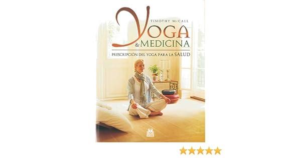 YOGA & MEDICINA. Prescripción del yoga para la salud ...