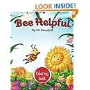 Bee Helpful: Coloring Book (Sunny Bee Books) (Volume 3)