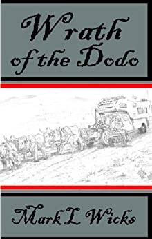 Wrath of the Dodo by [Wicks, Mark L]