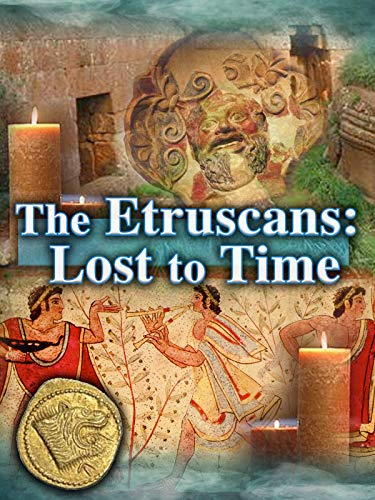 The Etruscans: Lost to Time