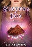 Sisters of Isis Volume 1, Lynne Ewing, 1423144023