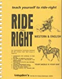 Ride Right : An Informative Training Manual for the Serious Rider That Wants to Improve, Langdon, William G., Jr., 1883714060