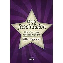 El arte de la fascinacion / The art of fascination (Spanish Edition)