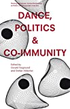 img - for Dance, Politics & Co-Immunity: Current Perspectives on Politics and Communities in the Arts Vol. 1 (Thinking Resistances: Current Perspectives on Politics and Communities in the Arts) book / textbook / text book