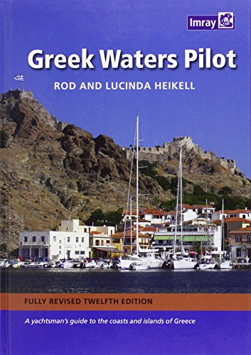 Greek Waters Pilot: A Yachtsman's Guide to the Ionian and Aegean Coasts and Islands of Greece - Aegean Islands