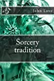 Sorcery Tradition, John Love, 1479383368