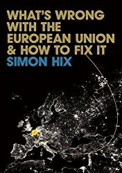 Whats Wrong with the European Union and How to Fix it by Simon Hix (2008-02-01)