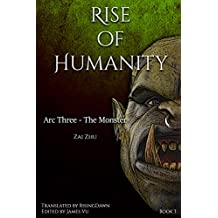 Rise of Humanity: Book 3 - Arc Three, The Monster