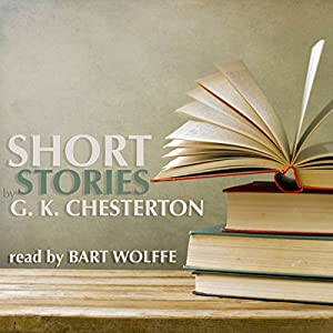Short Stories by G. K. Chesterton Audiobook