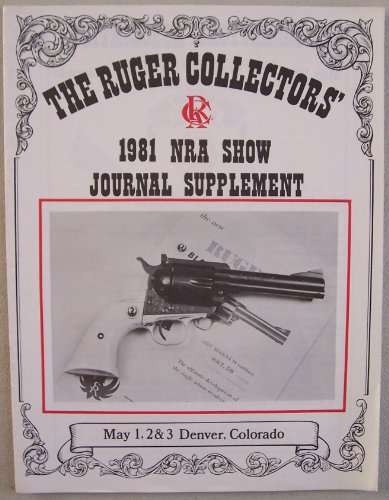 The Ruger Collectors' 1981 NRA Show Journal Supplement (May 1, 2 & 3 Denver, Colorado)