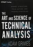 The Art and Science of Technical Analysis: Market