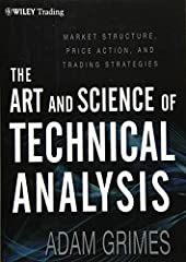 A breakthrough trading book that provides powerful insights on profitable technical patterns and strategies The Art and Science of Technical Analysis is a groundbreaking work that bridges the gaps between the academic view of markets, technic...