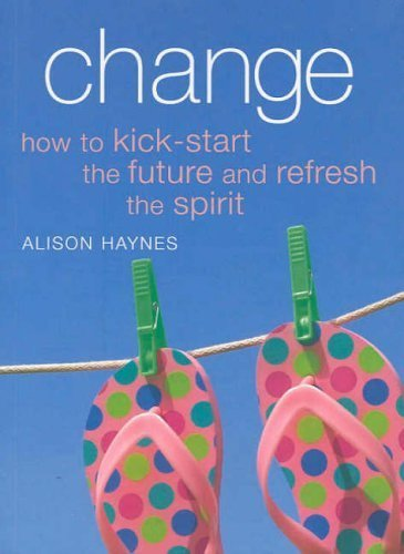 Download Change: How to Kick-start the Future and Refresh the Spirit ebook