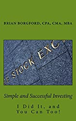 Simple and Successful Investing: I Did It and You Can Too!