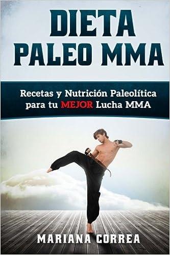 Dieta PALEO MMA: Recetas y Nutricion Paleolitica para tu ...