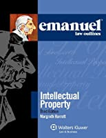 Emanuel Law Outlines: Intellectual Property