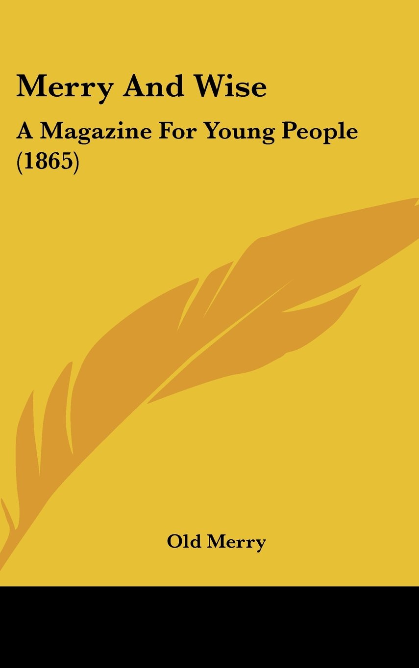 Read Online Merry And Wise: A Magazine For Young People (1865) pdf epub