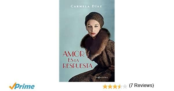 Amor es la respuesta (Novela histórica): Amazon.es: Carmela Díaz Fernández: Libros