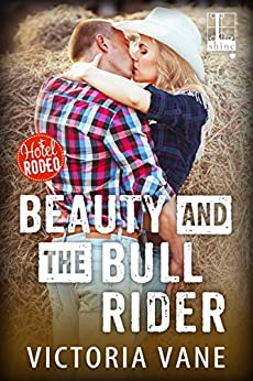 Beauty and the Bull Rider (Hotel Rodeo) by [Vane, Victoria]