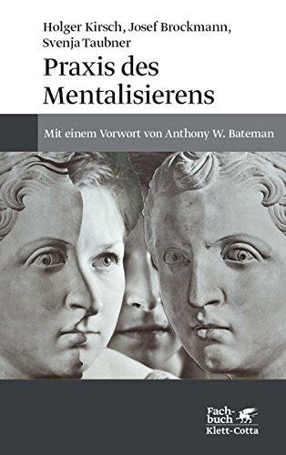 Praxis des Mentalisierens: Mit einem Vorwort von Anthony W. Bateman