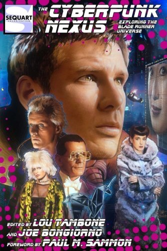 (The Cyberpunk Nexus: Exploring the Blade Runner Universe)