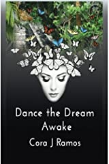 Dance the Dream Awake by Cora J. Ramos (2015-05-04) Paperback