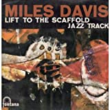 Lift To the Scaffold/Jazz Track
