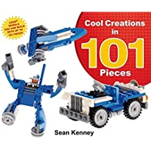 Cool Creations in 101 Pieces: Lego™ Models You Can Build with Just 101 Bricks (Christy Ottaviano Books)
