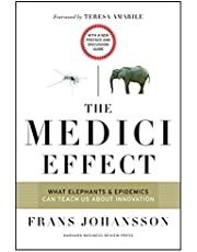 The Medici Effect, With a New Preface and Discussion Guide: What Elephants and Epidemics Can Teach Us About Innovation: What Elephants and Epidemics ... With a New Preface and Discussion Guide