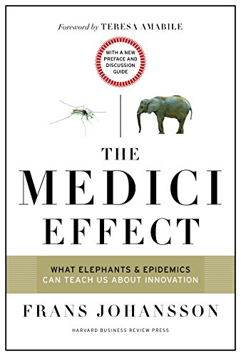 The Medici Effect, With a New Preface and Discussion Guide: What Elephants and Epidemics Can Teach Us About Innovation [Frans Johansson] (Tapa Blanda)