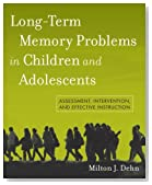 Long-Term Memory Problems in Children and Adolescents: Assessment, Intervention, and Effective Instruction