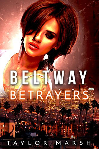 Beltway Betrayers: A Sassy Psychological Thriller (The Beltway Series Book 2) by [Marsh, Taylor]