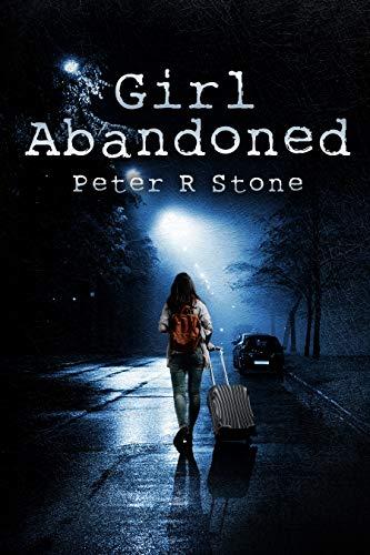 Girl, Abandoned (A Suspense-filled Thriller)