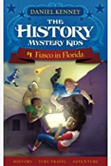 The History Mystery Kids 1: Fiasco in Florida (Volume 1) Paperback