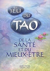 Le Jeu du Tao de la santé et du mieux-être par Patrice Levallois