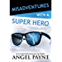 Misadventures with a Super Hero (Misadventures Book 3)