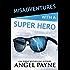 Misadventures with a Super Hero (Misadventures Book 7)
